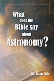 What Does the Bible Say About Astronomy?: Single Copies