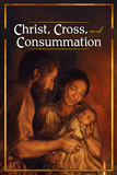 Christ, Cross, and Consummation Tract