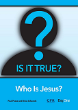 Is It True?—Who is Jesus
