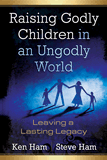 Raising Godly Children in an Ungodly World (Book)