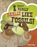 I Really, Really, Really Like Fossils!