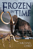 Frozen in Time: The Woolly Mammoth, the Ice Age and the Bible