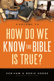 How Do We Know the Bible is True? Vol.1
