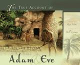 True Account of Adam & Eve