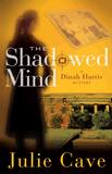 Shadowed Mind: A Dinah Harris Mystery (Novel)