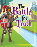 Battle for Truth (Booklet for Children)