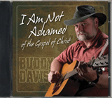 I Am Not Ashamed of the Gospel of Christ CD