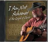 I Am Not Ashamed of the Gospel of Christ CD