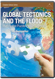 Global Tectonics and the Flood: Putting the Puzzle Pieces Together