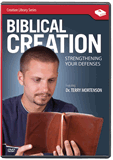 Biblical Creation: Strengthening Your Defenses