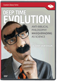 Deep Time Evolution:  Anti-Biblical Philosophy Masquerading As Science