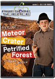 Awesome Science: Explore Meteor Crater & Petrified Forest
