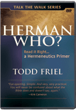 Herman Who? - Understanding the Bible