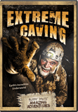 Buddy Davis' Amazing Adventures: Extreme Caving