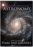 Our Created Stars and Galaxies: What You Aren't Being Told About Astronomy Vol. 2