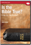Is the Bible True?  How Do We Know?