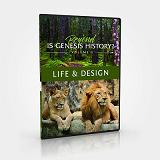 Beyond Is Genesis History? Vol 2 : Life & Design