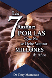 7 Reasons Why We Should Not Accept Millions of Years (Spanish)