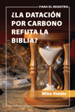 Doesn?t Carbon Dating Disprove the Bible? (Spanish)