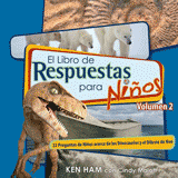 The Answers Book for Kids, Volume 2 (Spanish)
