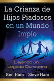 La Crianza de Hijos Piadosos en un Mundo Impío - Raising Godly Children in an Ungodly World (Spanish)