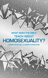 What Does the Bible Teach about Homosexuality?